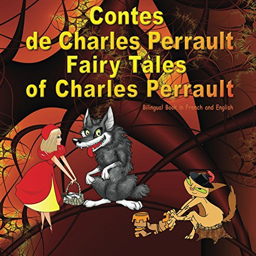 Download Contes de Charles Perrault. Fairy Tales of Charles Perrault. Bilingual Book in French and English: Édition bilingue (français - anglais). Dual Language Illustrated Book for Children (French Edition) B01CKGWTV4