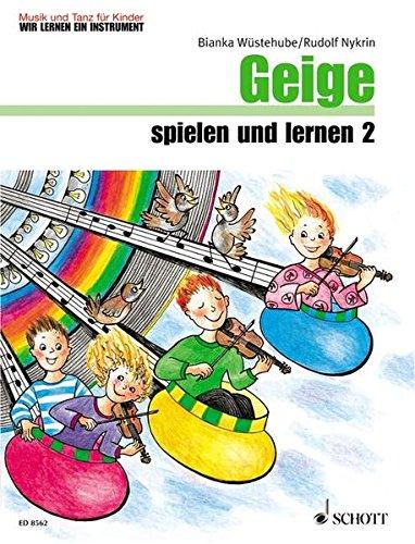 Geige spielen und lernen: Band 2. Violine. Schülerheft. (Musik und Tanz für Kinder - Wir lernen ein Instrument)