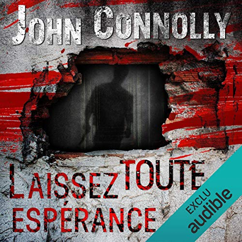 Laissez toute espérance     Charlie Parker 2              By:                                                                                                                                 John Connolly                               Narrated by:                                                                                                                                 François Tavares                      Length: 13 hrs and 30 mins     Not rated yet     Overall 0.0