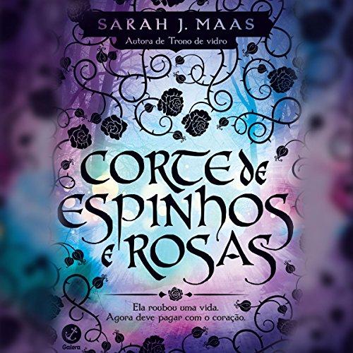 Corte de espinhos e rosas - Corte de espinhos e rosas - vol. 1 [Cut Thorns and Roses] audiobook cover art