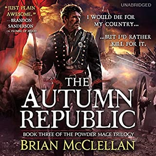 The Autumn Republic                   By:                                                                                                                                 Brian McClellan                               Narrated by:                                                                                                                                 Christian Rodska                      Length: 19 hrs and 25 mins     2,843 ratings     Overall 4.7