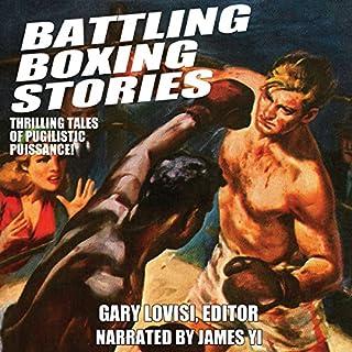 Battling Boxing Stories     Thrilling Tales of Pugilistic Puissance              De :                                                                                                                                 Gary Lovisi,                                                                                        Wayne D. Dundee,                                                                                        Stan Trybulski                               Lu par :                                                                                                                                 James Yi                      Durée : 6 h et 33 min     Pas de notations     Global 0,0