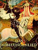 Das Nibelungenlied: Vollständige Ausgabe der Nibelungensage