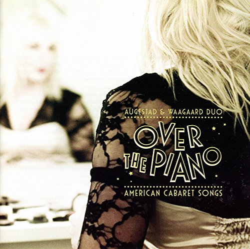 Augestad & Waagaard Duo - Over The Piano. American Cabaret So