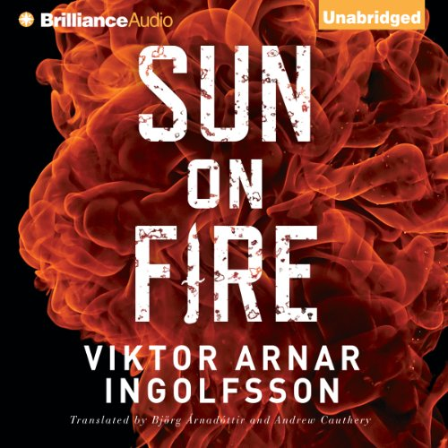 Sun on Fire                   By:                                                                                                                                 Viktor Arnar Ingolfsson,                                                                                        Björg Árnadóttir (translator),                                                                                        Andrew Cauthery (translator)                               Narrated by:                                                                                                                                 Mikael Naramore                      Length: 8 hrs and 48 mins     59 ratings     Overall 3.7