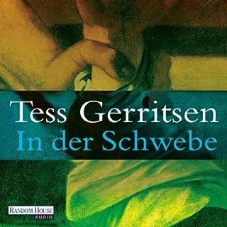 In der Schwebe                   Autor:                                                                                                                                 Tess Gerritsen                               Sprecher:                                                                                                                                 Michael Hansonis                      Spieldauer: 13 Std. und 53 Min.     145 Bewertungen     Gesamt 4,2