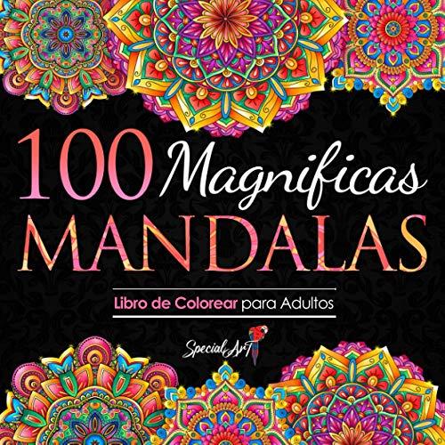 100 Magnificas Mandalas: Libro de Colorear. Mandalas de Colorear para Adultos, Excelente Pasatiempo anti estrés para relajarse con bellísimas Mandalas. (Volumen 3)