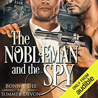 The Nobleman and the Spy                   By:                                                                                                                                 Bonnie Dee,                                                                                        Summer Devon                               Narrated by:                                                                                                                                 Todd Scott                      Length: 6 hrs and 30 mins     2 ratings     Overall 3.5