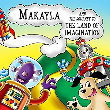 Makayla and the Journey to the Land of Imagination