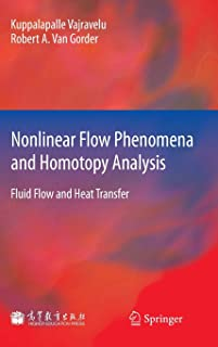 Nonlinear Flow Phenomena and Homotopy Analysis: Fluid Flow and Heat Transfer