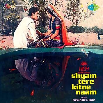 Shyam Tere Kitne Naam (Original Motion Picture Soundtrack)