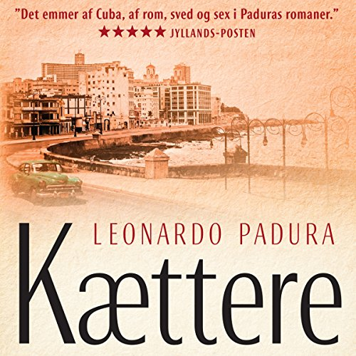Kættere                   By:                                                                                                                                 Leonardo Padura                               Narrated by:                                                                                                                                 Lars Thiesgaard                      Length: 25 hrs and 45 mins     Not rated yet     Overall 0.0