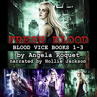 Fresh Blood     Blood Vice, Books 1-3              By:                                                                                                                                 Angela Roquet                               Narrated by:                                                                                                                                 Hollie Jackson                      Length: 16 hrs and 1 min     39 ratings     Overall 4.6