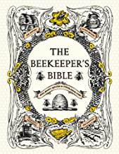 The Beekeeper's Bible: Bees, Honey, Recipes & Other Home Uses PDF