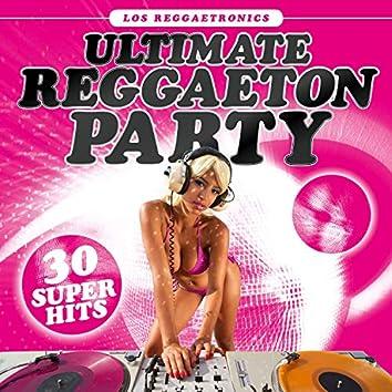 Ultimate Reggaeton Party: 30 Super Hits