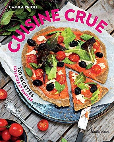 Cuisine crue - 120 recettes joyeuses et simples (Cuisine bien-être)
