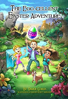The Egg-cellent Easter Adventure by [Darcie Cobos]