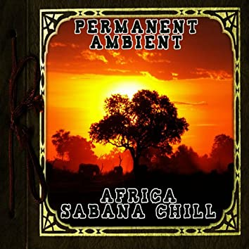 Permanent Ambient: Africa Sabana Chill