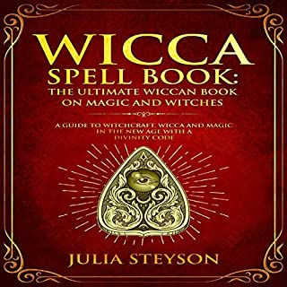 Wicca Spell Book: The Ultimate Wiccan Book on Magic and Witches audiobook cover art