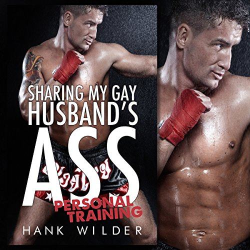 Sharing My Gay Husband's Ass: Personal Training audiobook cover art