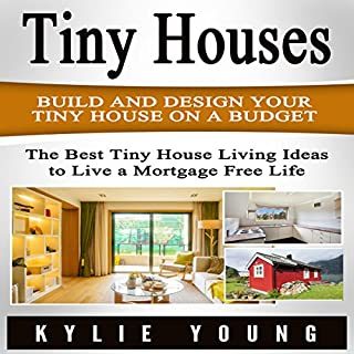 Tiny Houses: Build and Design Your Tiny House on a Budget audiobook cover art