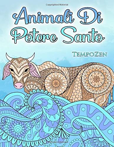 Animali Di Potere Santo: Un libro da colorare per adulti per rilassarsi con animali belli e potenti