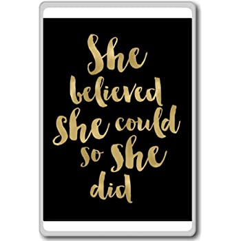 She Believed She Could So She Did (Black) - motivational inspirational quotes fridge magnet