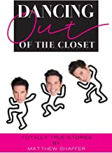 Dancing Out of the Closet - Totally True Stories
