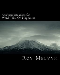 Krishnamurti Word for Word: Talks On Happiness