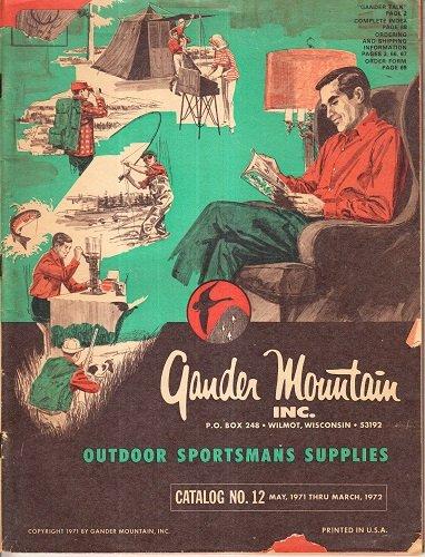 Gander Mountain Inc. Outdoor Sportsmans Supplies Catalog No. 12 May, 1971 thru March, 1972