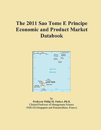 The 2011 Sao Tome E Principe Economic and Product Market Databook
