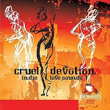Indie Love Sounds, Vol. 1: Cruel Devotion