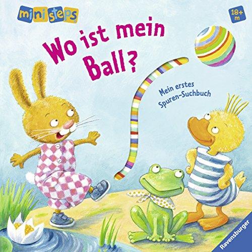 Wo ist mein Ball?: Ab 18 Monaten (ministeps Bücher)