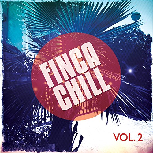 Finca Chill, Vol. 2 (Hang out Finca Pool Tunes)