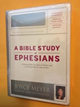 A Bible Study of Ephesians: Knowing Who You Are in Christ and Learning How to Live in Him