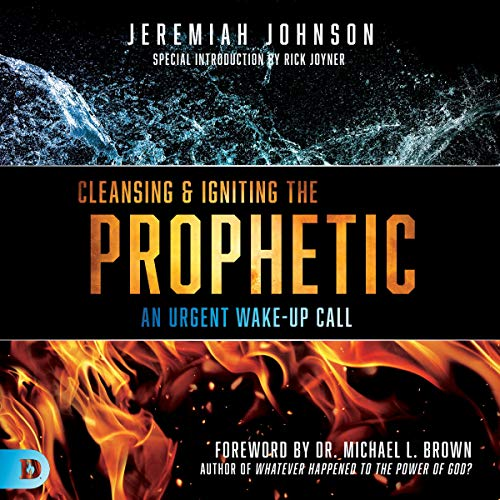 Cleansing and Igniting the Prophetic: An Urgent Wake-Up Call audiobook cover art
