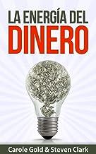 La Energía  Del Dinero: Cómo Capturar El Flujo De La Abundancia (Spanish Edition)