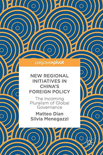 Price comparison product image New Regional Initiatives in China's Foreign Policy: The Incoming Pluralism of Global Governance