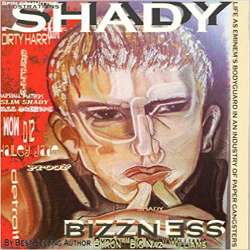 Shady Bizzness' Life as Eminem's Bodyguard in an Industry of Paper Gangsters audiobook cover art