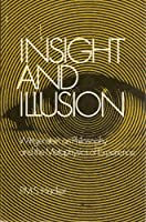 Insight and Illusion: Wittgenstein on Philosophy and the Metaphysics of Experience