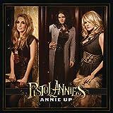 Songtexte von Pistol Annies - Annie Up