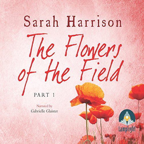 The Flowers of the Field - Part One audiobook cover art