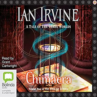 Chimaera     Well of Echoes, Book 4              By:                                                                                                                                 Ian Irvine                               Narrated by:                                                                                                                                 Grant Cartwright                      Length: 29 hrs and 40 mins     21 ratings     Overall 4.4
