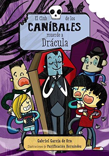 El Club de los Caníbales muerde a Drácula: El Club de los Caníbales, 2 (LITERATURA INFANTIL (6-11 años) - Narrativa infantil)
