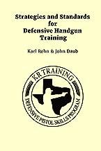 Strategies and Standards for Defensive Handgun Training