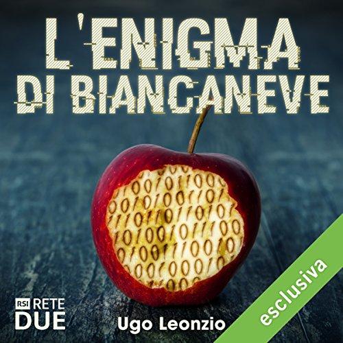 L'enigma di Biancaneve | Ugo Leonzio