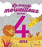 Le monde merveilleux de mes 4 ans - Pour les filles !