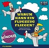 CD WISSEN Junior - KIDS Academy - Warum kann ein Flugzeug fliegen? Coole Antworten auf clevere Fragen: Fliegen, 1 CD