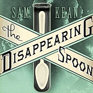 The Disappearing Spoon     And Other True Tales of Madness, Love, and the History of the World from the Periodic Table of the Elements              By:                                                                                                                                 Sam Kean                               Narrated by:                                                                                                                                 Sean Runnette                      Length: 12 hrs and 34 mins     4,369 ratings     Overall 4.3