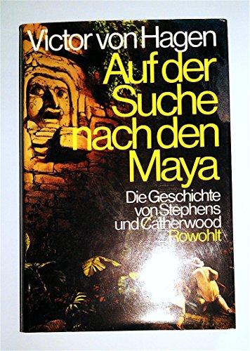 Auf der Suche nach den Maya. Die Geschichte von Stephens und Catherwood